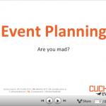 Event Planning Presentation to BICS 2013 (slides included)